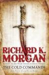 The Cold Commands - Richard K. Morgan