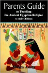 The Parents Guide to the Story of Asar, Aset and Heru - Muata Ashby