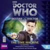 Doctor Who: The Time Machine (Destiny of the Doctor, #11) - Matt Fitton