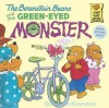 The Berenstain Bears and the Green-Eyed Monster - Stan Berenstain, Jan Berenstain