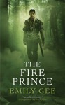 The Fire Prince - Emily Gee