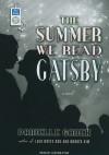 The Summer We Read Gatsby - Danielle Ganek, Justine Eyre
