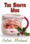 The Santa Mug - Patric Michael