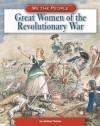 Great Women of the American Revolution - Michael Burgan
