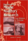 Handbook of Mouse Auditory Research - James F. Willott