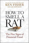 How to Smell a Rat: The Five Signs of Financial Fraud - Kenneth L. Fisher, Lara W. Hoffmans