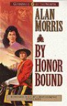 By Honor Bound - Alan Morris