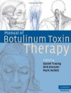 Manual of Botulinum Toxin Therapy (Cambridge Medicine) - Truong/Dressler/Hallett, Daniel Truong, Dirk Dressler, Mark Hallett