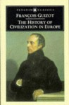 The History of Civilization in Europe (Penguin Classics) - François Guizot, Larry Siedentop, William Hazlitt