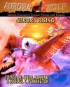 Aurora Rising: Aurora Wolf Literary Journal of Science Fiction and Fantasy - Aurora Wolf, Michael C. Keith, Aubrie Dionne, Rory Steves, Neil Carstairs, Allison Hunter-Frederick, John Grover, Christine Rains, Billy Wong, Michael Panush, Charles R. Richards, Joe Jablonskie, Alex F. Fayle, F.S. Lloyd, Alva Roberts, Manda Benson