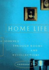 Home Life: A Journey Through Rooms and Recollections - Suzanne Fox