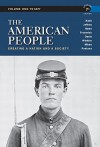 The American People: Creating a Nation and a Society, Concise Edition, Volume 1 (7th Edition) - Gary B. Nash, Julie Roy Jeffrey, John R. Howe, Peter J. Frederick, Allen F. Davis, Allan M. Winkler, Charlene Mires, Carla Gardina Pestana