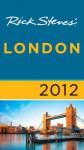 Rick Steves' London 2012 - Rick Steves, Gene Openshaw