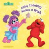 Abby Cadabby Makes a Wish (Sesame Street) - Joe Mathieu, Naomi Kleinberg