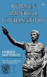 Roman Imperial Civilisation - Harold Mattingly
