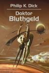 Doktor Bluthgeld - Philip K. Dick, Tomasz Jabłoński
