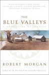 The Blue Valleys: A Collection Of Stories - Robert Morgan