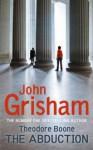 The Abduction (Theodore Boone #2) - John Grisham