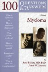 100 Questions & Answers about Myeloma - Asad Bashey, Rafat Abonour, James W. Huston