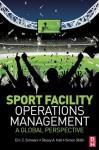 Sport Facility Operations Management - Stacey A Hall, Simon Shibli, Eric Schwarz