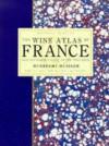 The Wine Atlas of France - Hugh Johnson