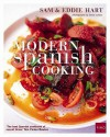 Modern Spanish Cooking - Sam Hart, David Loftus, Eddie Hart