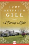 A Family Affair - Judy Griffith Gill