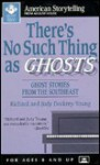 There's No Such Thing as Ghosts: Ghost Stories from the Southeast - Richard Young
