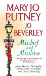 Mischief and Mistletoe - Mary Jo Putney, Joanna Bourne