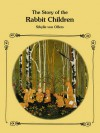 The Story Of The Rabbit Children - Sibylle von Olfers