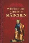 Sämtliche Märchen - Wilhelm Hauff