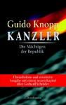 Kanzler: Die Mächtigen der Republik - Guido Knopp