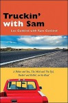 Truckin' With Sam: A Father And Son, The Mick And The Dyl, Rockin' And Rollin', On The Road (Excelsior Editions) - Lee Gutkind, Sam Gutkind