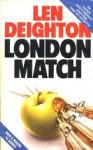 LONDON MATCH-OPN MKT - Len Deighton