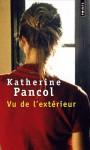 Vu De L'exterieur: Roman (French Edition) - Katherine Pancol