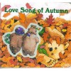 Love Song of Autumn - Margaret Wise Brown, Susan Jeffers