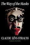 Way of the Masks - Claude Lévi-Strauss