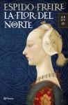 La flor del norte - Espido Freire