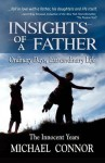 Insights of a Father - Ordinary Days, Extraordinary Life: The Innocent Years - Michael Connor