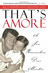 That's Amore: A Son Remembers Dean Martin - Ricci Martin, Christopher Smith