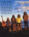 Crosby, Stills, Nash: Young: Visual Documentary - Johnny Rogan