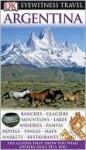 Argentina (Eyewitness Travel Guide) - Wayne Bernhardson, Declan McGarvey, Jayashree Menon