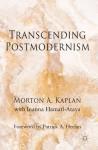 Transcending Postmodernism - Morton A. Kaplan, Inanna Hamati-Ataya, Patrick A. Heelan