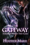 The Gateway Through Which They Came - Heather Marie
