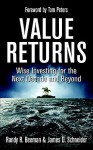 Value Returns: Wise Investing for the Next Decade and Beyond - Randy R. Beeman, James D. Schneider, Tom Peters