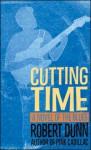 Cutting Time - Robert Dunn