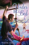 Under the Bed - Wayne Mansfield