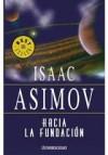 Hacia La Fundacion - Isaac Asimov