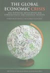 The Global Economic Crisis: And Potential Implications for Foreign Policy and National Security - R. Nicholas Burns, Brent Scowcroft, Martin Feldstein, David Leonhardt, Richard Cooper, Bruce Stokes, Kemal Derviş, David McCormick, Laura D. Tyson, Sylvia Mathews Burwell