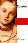 The Bürgermeister's Daughter: Scandal in a Sixteenth-Century German Town - Steven E. Ozment